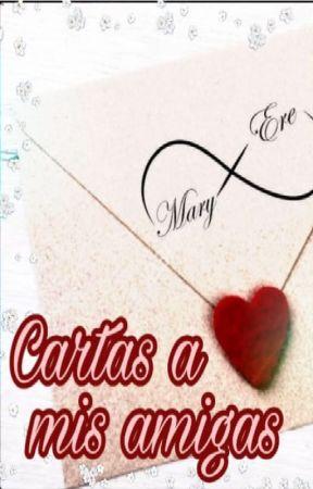 CARTAS A MIS AMIGAS by Mary_Ere