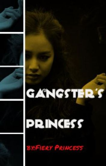 Gangster's Princess [F.I.N] ✓ (Being Edited)