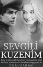 Sevgili Kuzenim ( SİLİNDİ) by DuruSaran