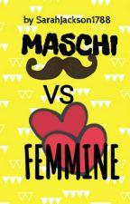 Maschi VS Femmine by SarahJackson394