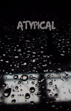 Atypical by xloerrax