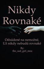 Nikdy Rovnaké (Vyvolené #1) by the_sad_girl_mea