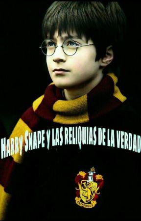 Harry Snape y Las reliquias de la Verdad by XxPsicopatxX