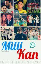 Milli Kan || Whatsapp by Denis_Roberto