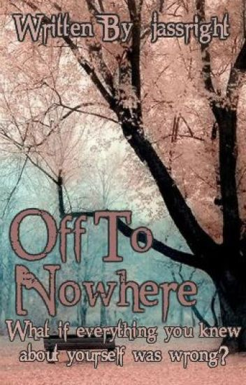 Off to Nowhere