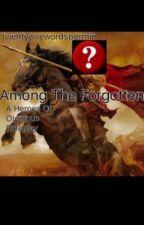 Among The Forgotten: A Heroes Of Olympus Roleplay by TwentyOneWordsPerMin