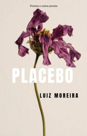 Placebo by Moreiraluiz