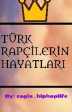 Türkçe Rap: Rapçilerin Hayatları by cagla_hiphoplife