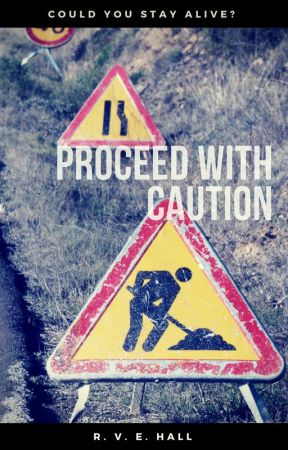 Proceed with Caution by rvehall