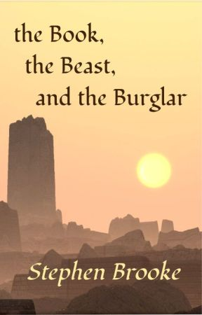 The Book, the Beast, and the Burglar by stephenbrooke