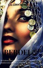 BERDEL  ~TÖRE SERİSİ 1. KİTAP~ by angelcerenangel