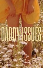 Daddy Issues ( H.S )  by littleheartbigtears