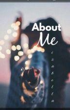 About me! by -idkkkkk