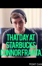 That Day At Starbucks (Connor Franta) by TheBlueSourPatchKid