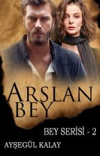 ARSLAN BEY / BEY SERİSİ 2 by ais_aysegul