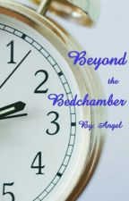 Beyond the Bedchamber by boyloveangel