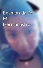 Enamorada De Mi Hermanastro by EstrellaMarcelo