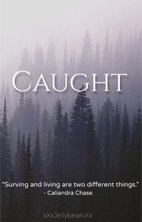 Caught - A Zombie Novel (#1 in the C.A.L.I series) by XxXJellybearXxX