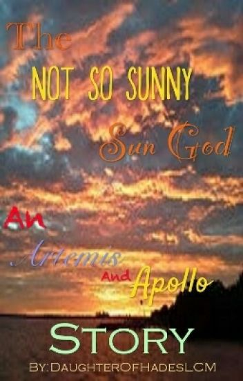 The Not-So-Sunny Sun God [An Artemis And Apollo Story] - Grace The