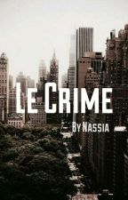 Le Crime (Slow Updates ) by Nassia_