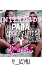 INTERNADO PARA ARROGANTES Y PERRAS (T#2) by My_Insomnia