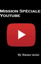 Mission spécial Youtube by Emma-mimi