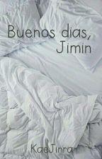 Buenos días, Jimin || y.m. by KaeJinra