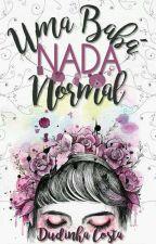 Uma babá nada Normal by DudinhaCosta01
