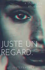 Juste Un Regard by JusteFeather