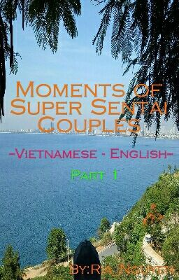 Đọc truyện #06 [Đoản]||Cute cute sentai couples||[Vietnamese Ver.][English Ver.] (Part 1)