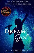 Dream Girl [COMPLETO] by Helenayaraaraujo6
