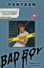 Bad Boy || Blake Gray  [1] by perfeishawn_