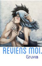 Reviens moi. | Gruvia  by gruvity