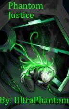 Phantom Justice by Davidscrazy234