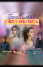 Two Less Lonely Strangers by ahmacey