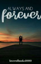 Always and Forever by LoverofBooks1000