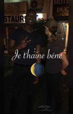 JE T'HAINE BÉNÉ 🌘 by mvghreb