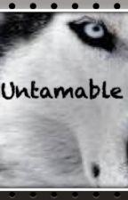 Untamable by ScribensInSanguinem