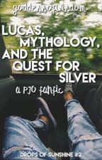 Lucas, Mythology, and the Quest for Silver | DoS #2 by goddessofwisdom-