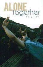 Alone Together by babyboyfriends
