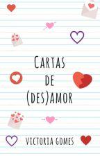 Cartas de (des)amor by VictoriaGomesP