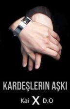 Kardeşlerin Aşkı by ExoFanficsTR