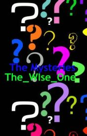 The Mysteries by The_Wise_One