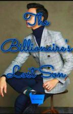 The Billionaire's lost son by wislouis