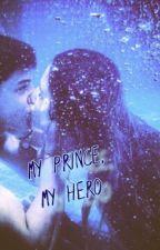 My Prince, My Hero by SurfistaS