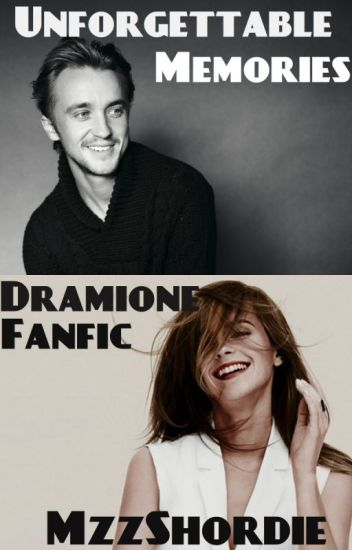 Unforgettable Memories (Dramione Fanfic)