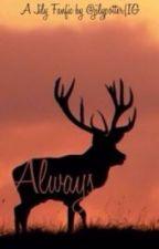Always - A Jily Fanfic by jilypotter