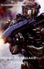 Halo: Renegade Threat by Dabeasthalofan6