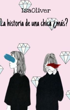 La historia de una chica ¿más? by Isa2288