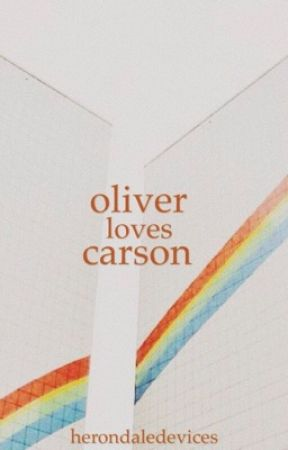 Oliver Loves Carson | ✔️ by herondaledevices